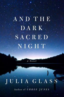 And the Dark Sacred Night By Glass, Julia