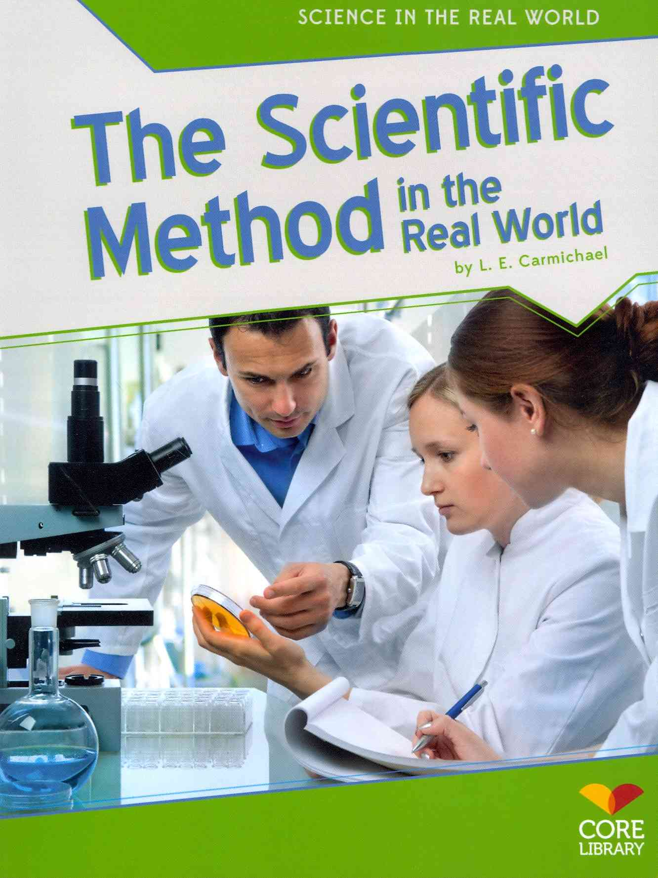 The Scientific Method in the Real World By Carmichael, L. E.